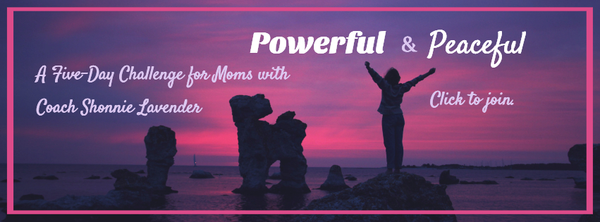 Powerful Peaceful Mama -- a free 5-day program for moms who want to be powerful AND stay true to their peaceful parenting intentions